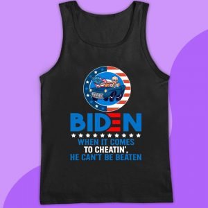 Biden 2020 when it comes to cheatin he can't be beaten t-s tank top