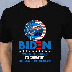 Biden 2020 when it comes to cheatin he can't be beaten t-shirt