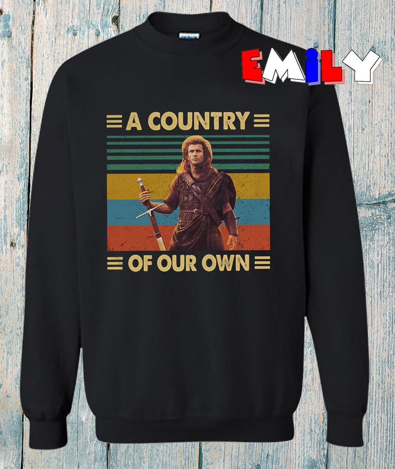 Braveheart a country of our own vintage t-s sweatshirt