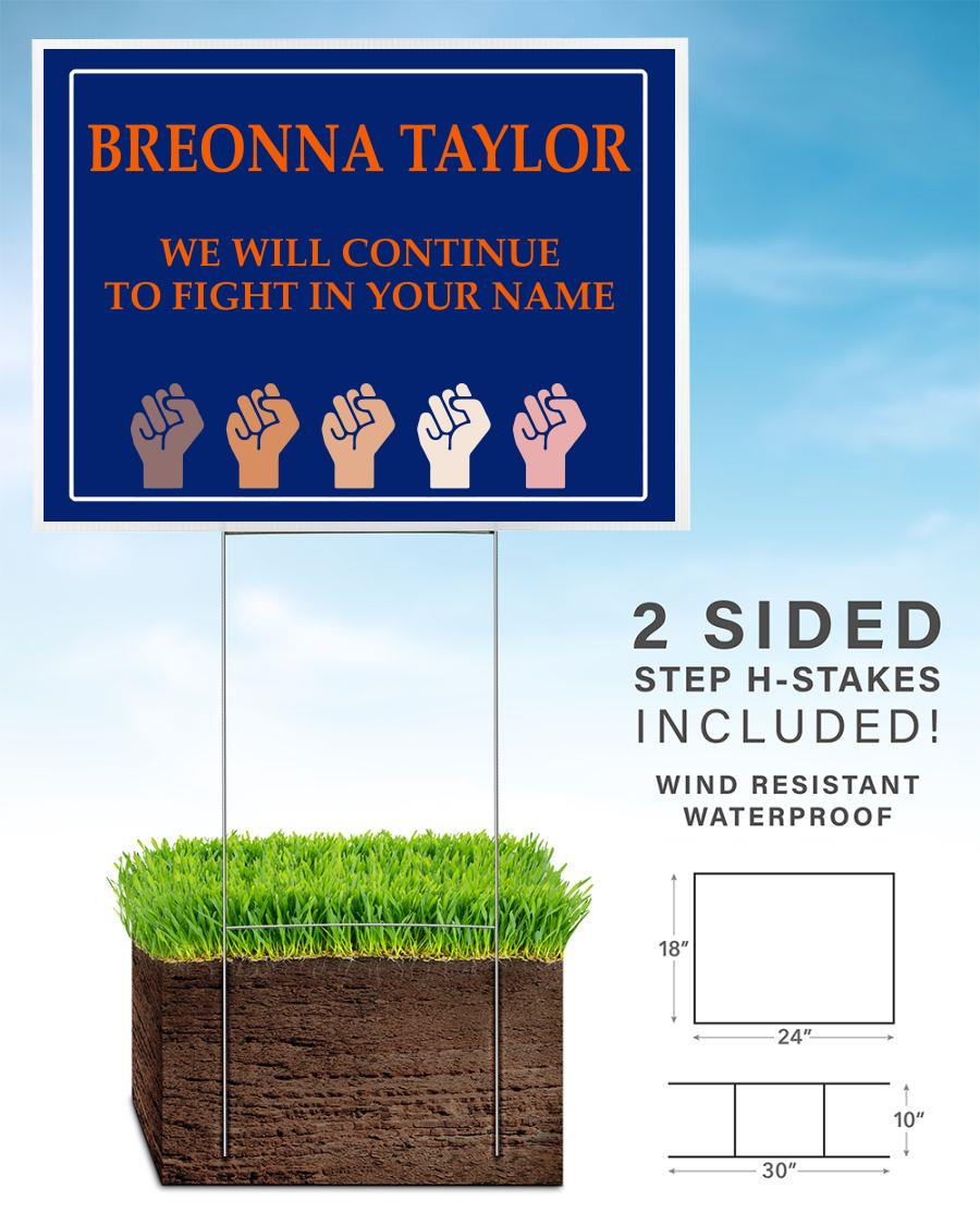 Breonna Taylor we'll continue to fight in your name yard sign