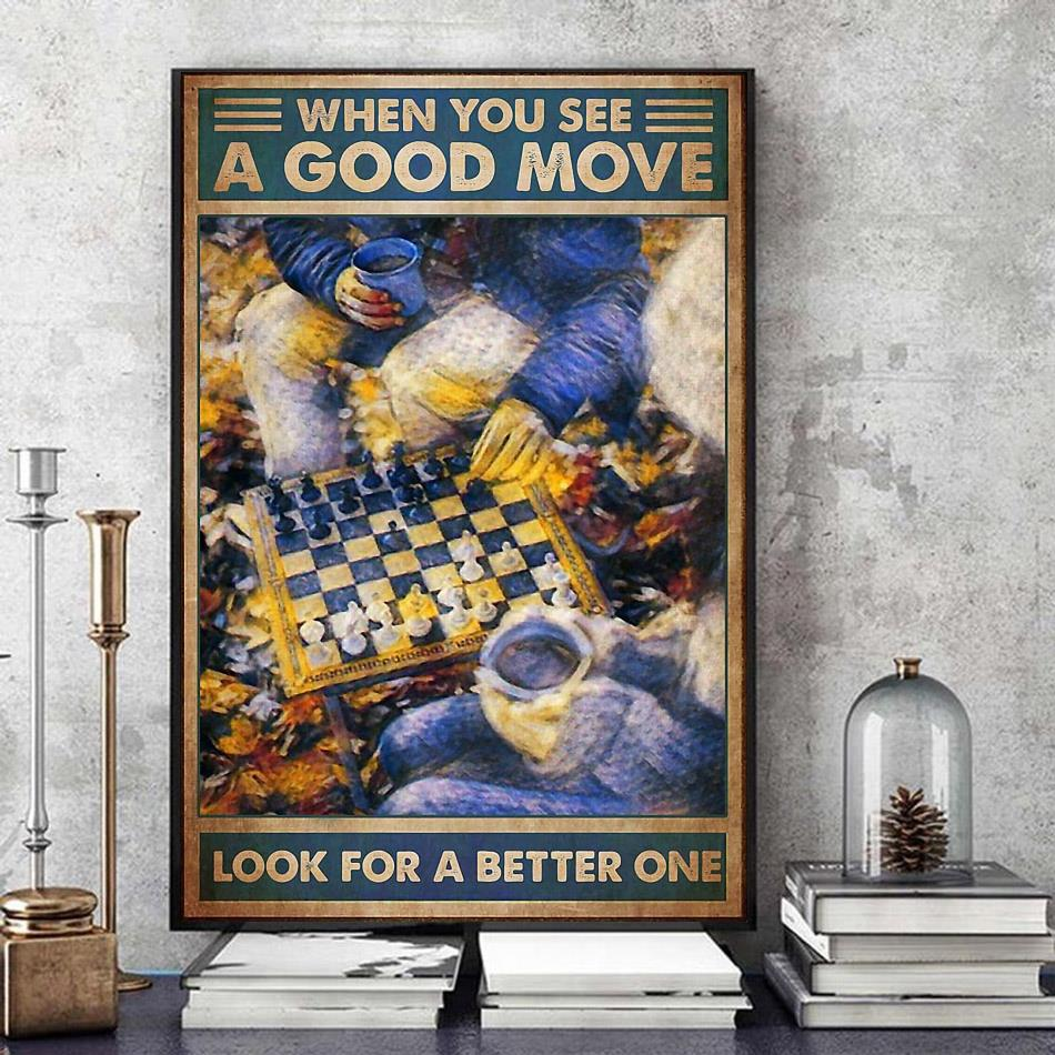Chess when you see a good move look for a better one canvas art