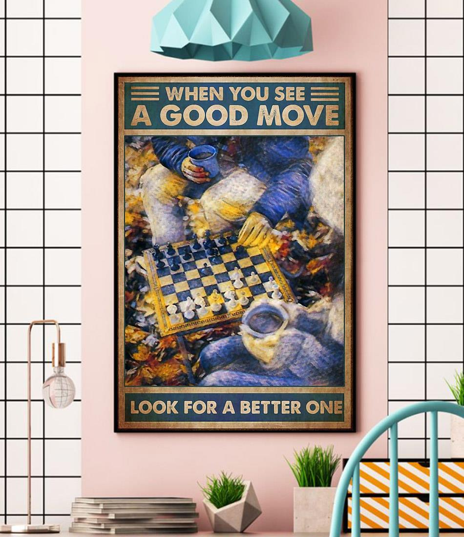 Chess when you see a good move look for a better one canvas wall
