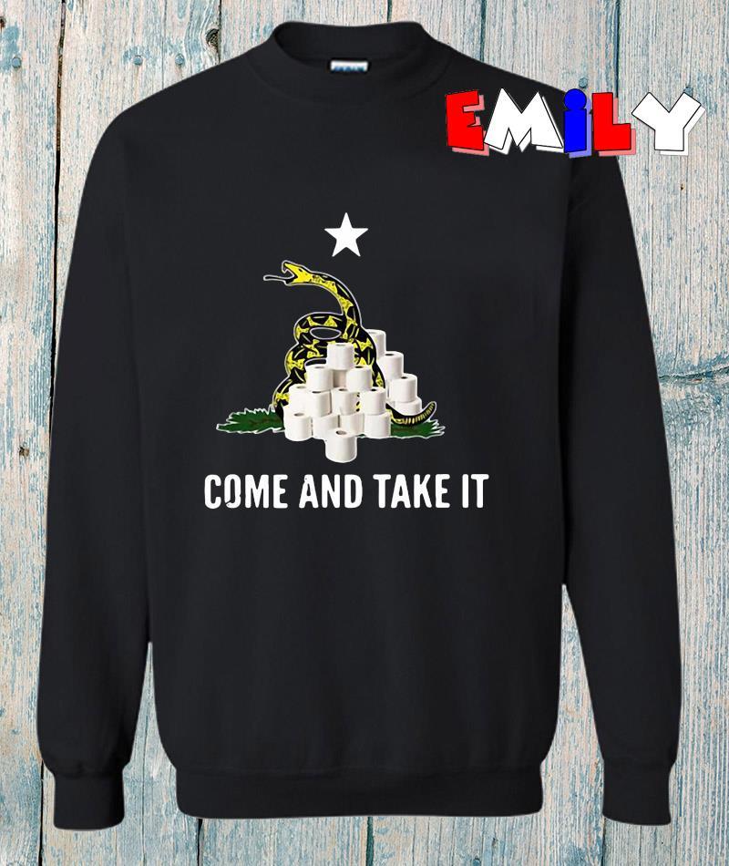 Come and take it snake virus flu funny toilet paper shortage sweatshirt