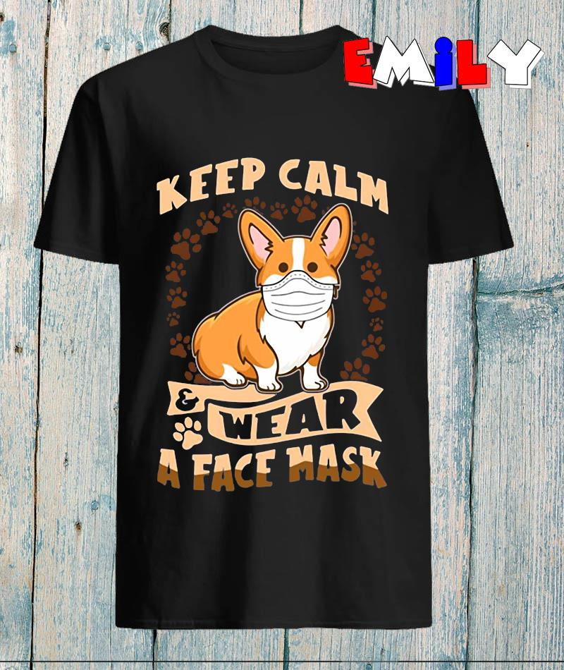Corgi Puppy keep calm and wear a face mask