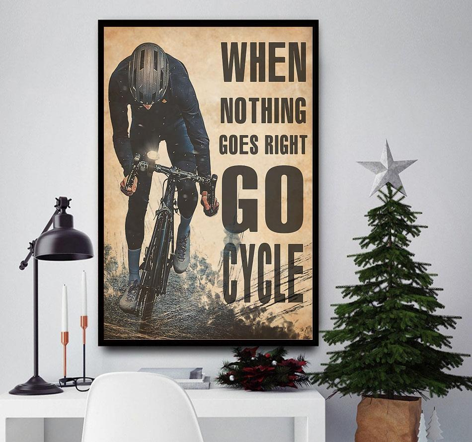 Cycling when nothing goes right go run poster wall decor