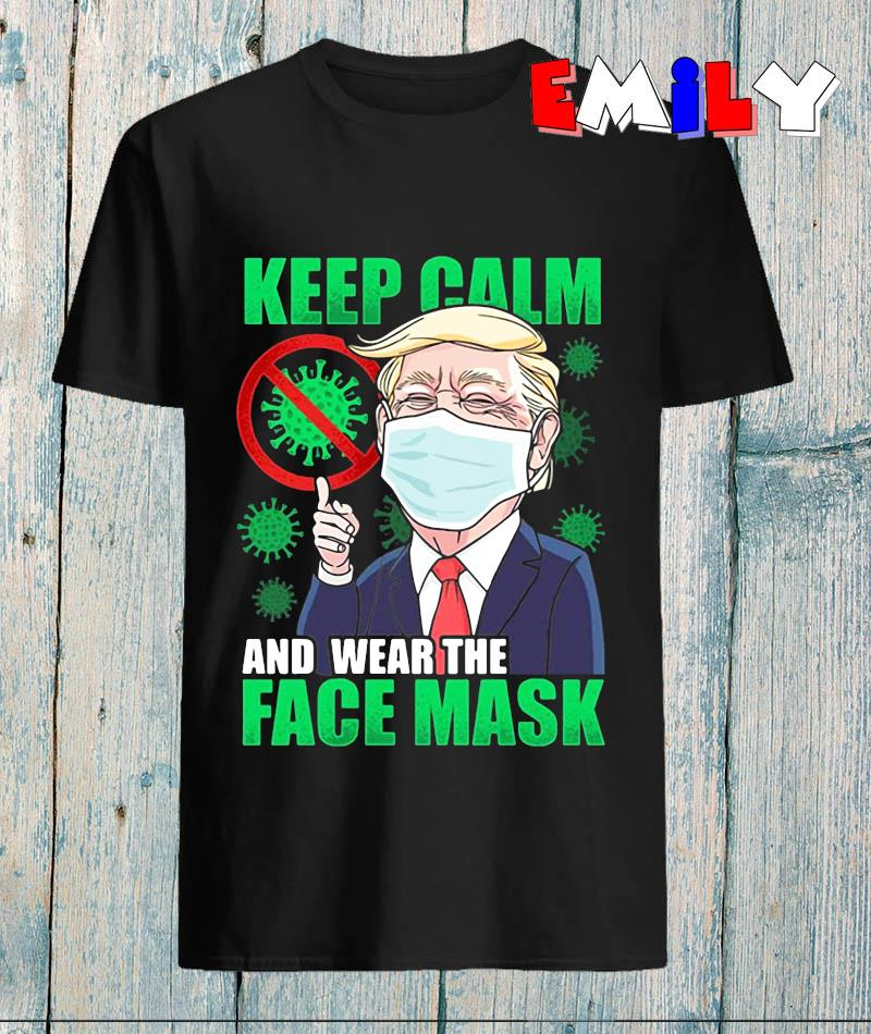 Donald Trump keep calm and wear a face mask