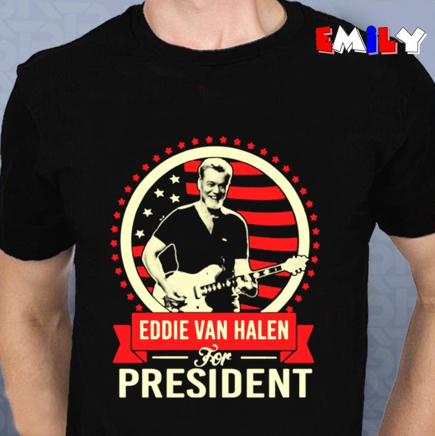 Eddie Van Halen for president unisex t-shirt