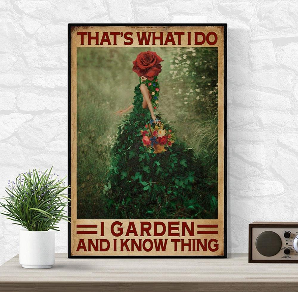 Flower girl that's what I do I garden and I know things poster