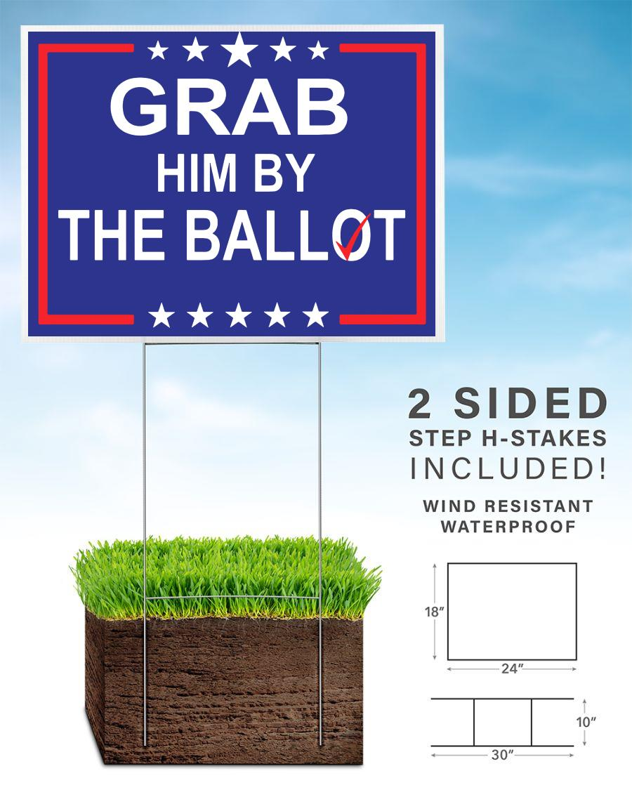Grab him by the ballot nov 3 yard sign
