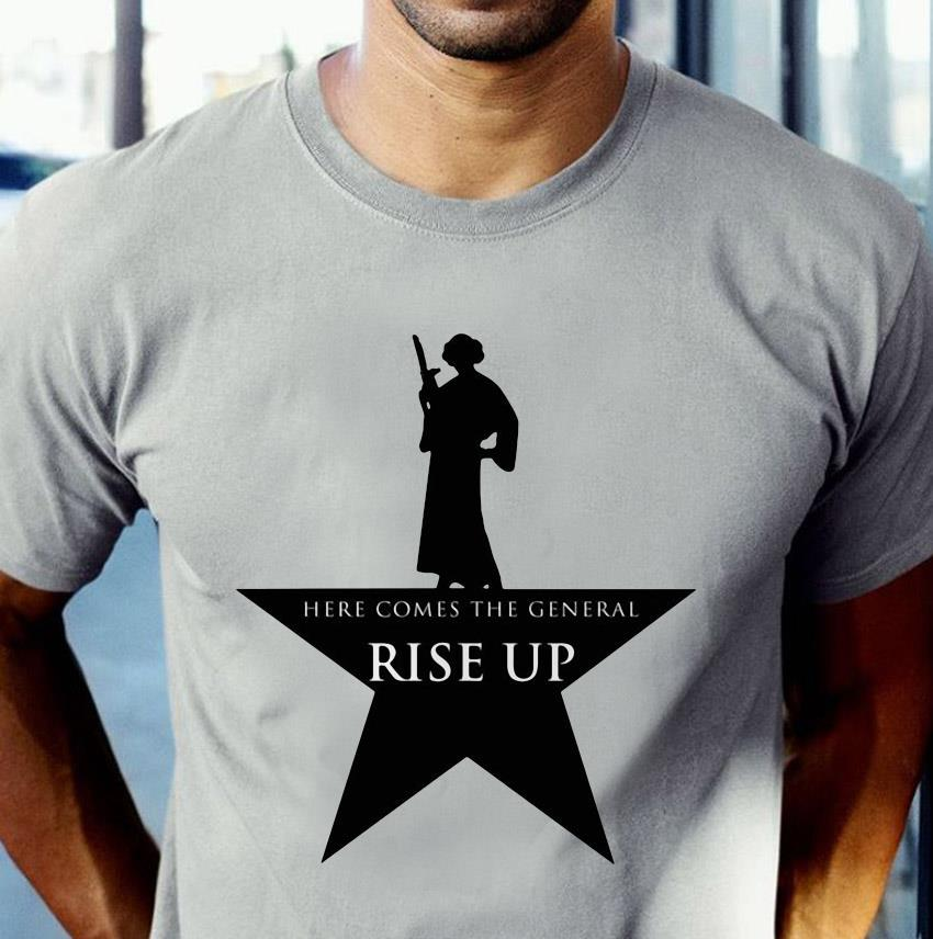 Hamilton here comes the general rise up Leia Star Wars t-shirt