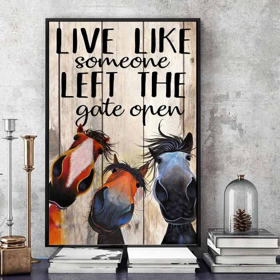 Horse live like someone left the gate open canvas
