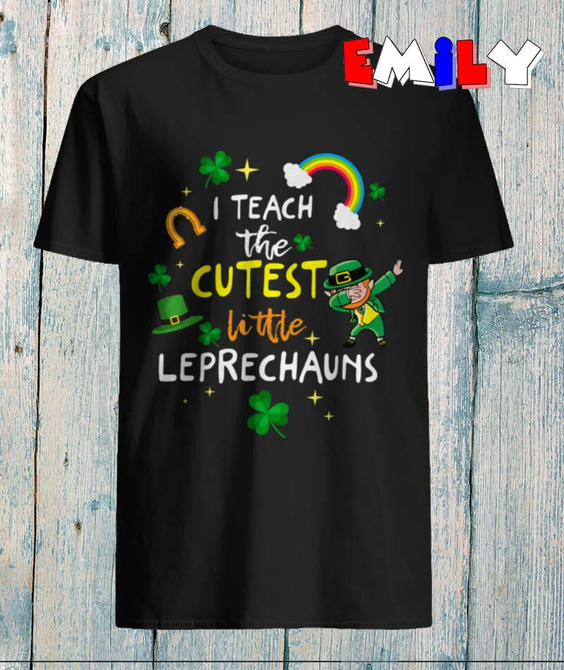 I teach the cutest little Leprechaun teacher st Patricks day t-shirt