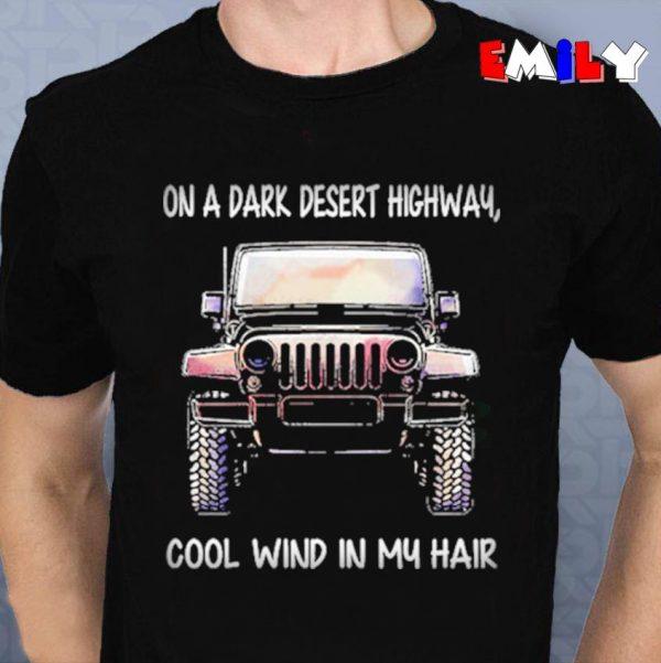 Jeep on a dark desert highway cool wind in my hair unisex t-shirt
