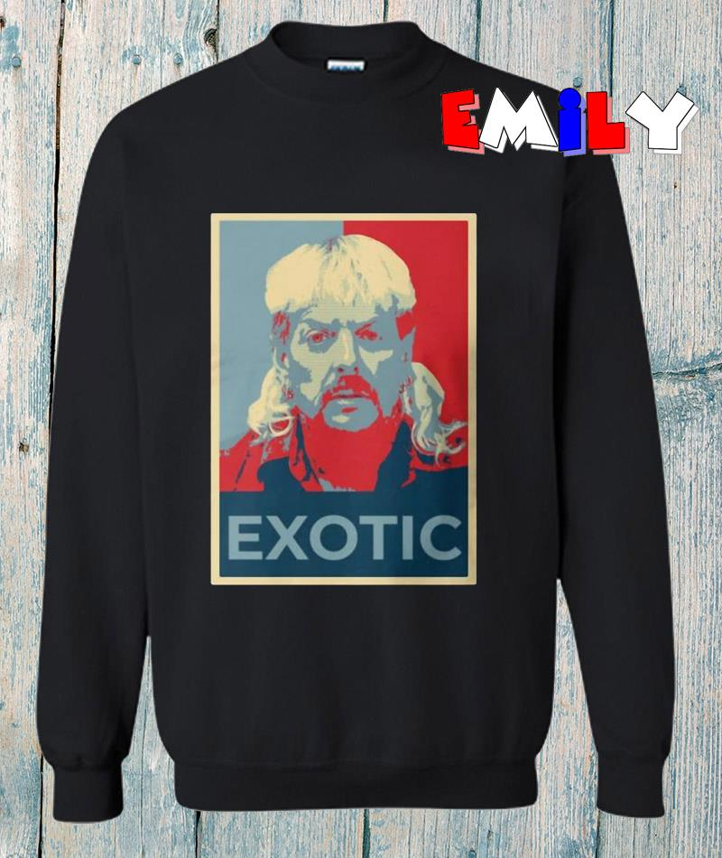 Joe Exotic Tiger King hope poster sweatshirt