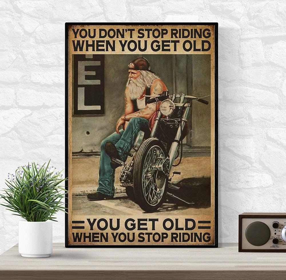 Motorcycling you don't stop riding when you get old poster canvas