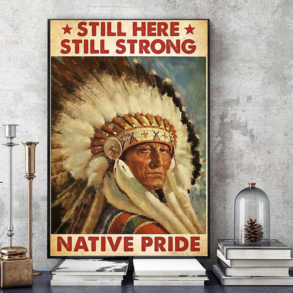 Native American still here strong native pride poster art