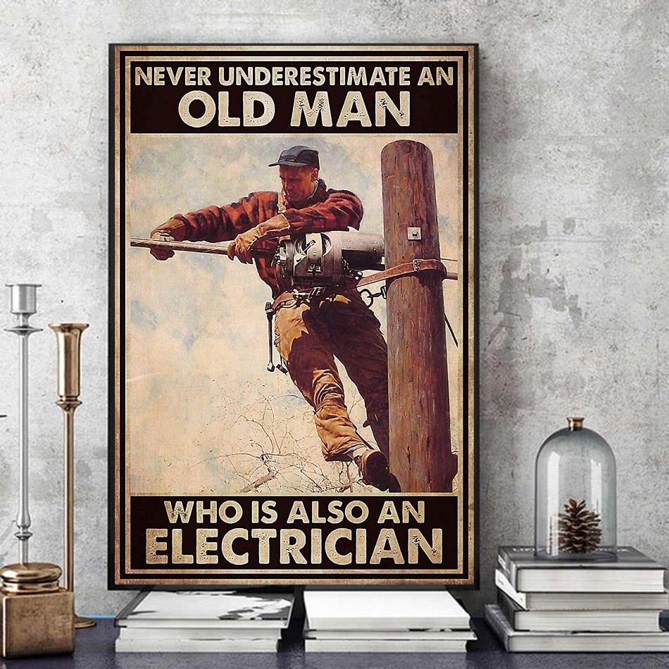 Never underestimate an old man who is also an electrician poster art