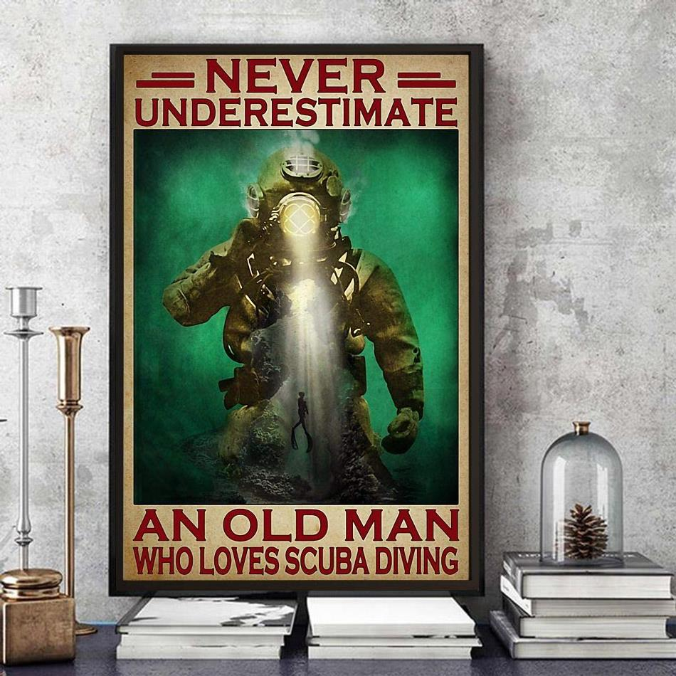 Never underestimate an old man who loves scuba diving poster art