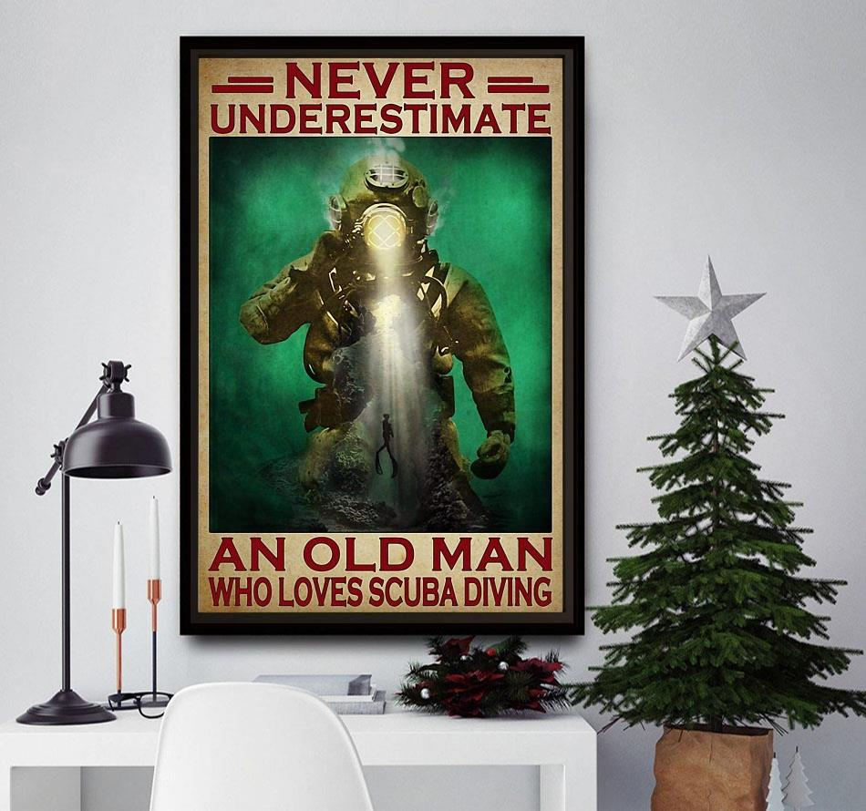 Never underestimate an old man who loves scuba diving poster