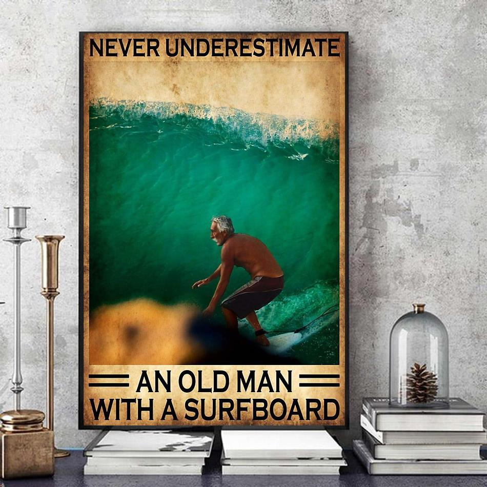 Never underestimate an old man with a surfboard vertical poster art