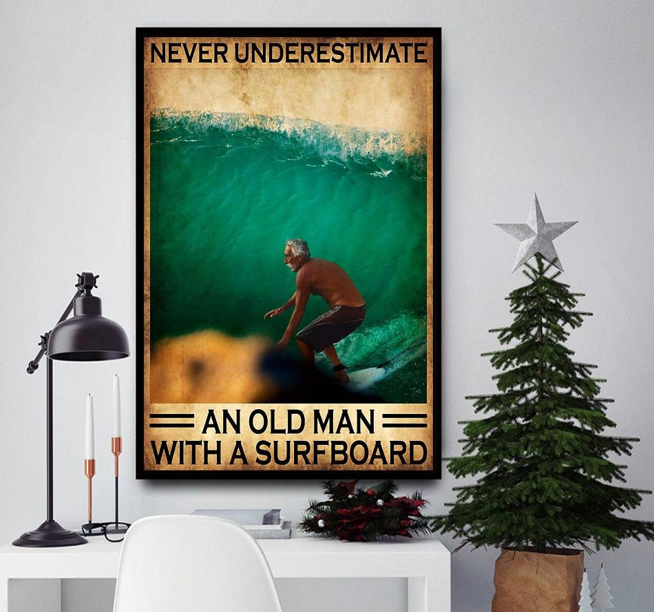 Never underestimate an old man with a surfboard vertical poster