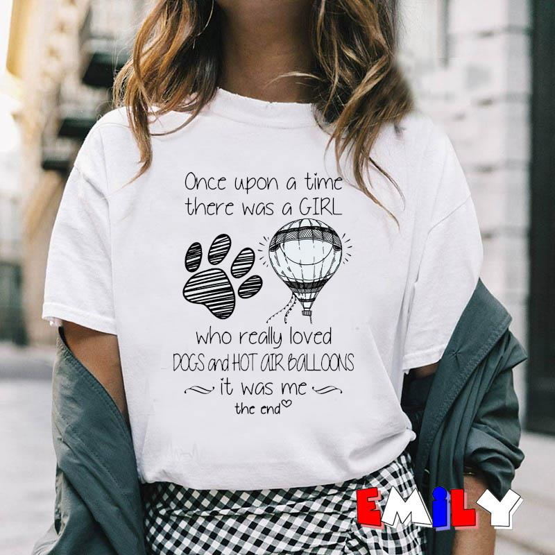 Once upon a time there was a girl who really loved dogs and hot air balloons t-shirt