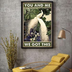 Peacocks you and me we got this poster decor