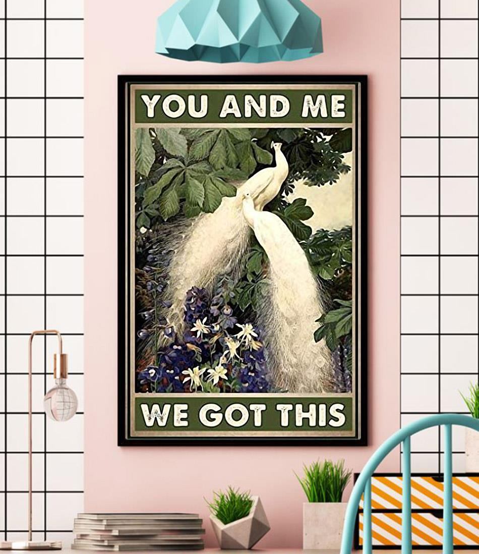 Peacocks you and me we got this poster wall