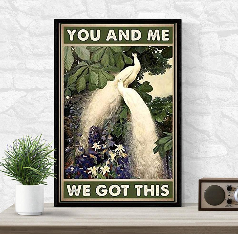 Peacocks you and me we got this poster wrapped