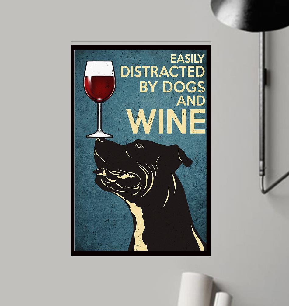 Pitbull easily distracted by dogs and wine poster frame