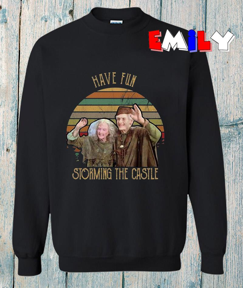 Princess Bride have fun storming the castle vintage sweatshirt