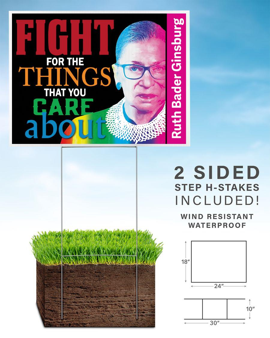 Ruth Bader Ginsburg fight for the Things that you care about yard sign