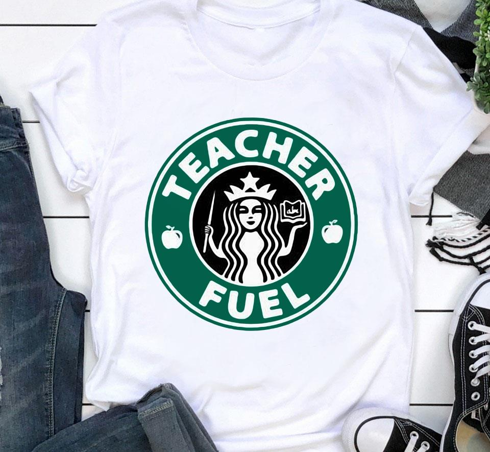 Starbucks coffee teacher fuel t-shirt