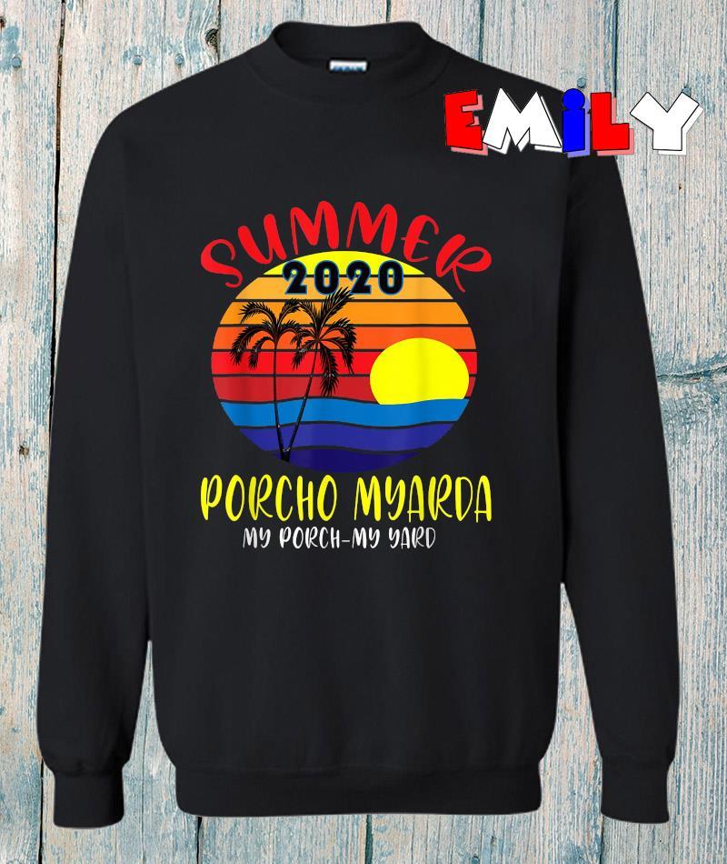 Summer porcho myarda staycation quarantine sunset t-s sweatshirt