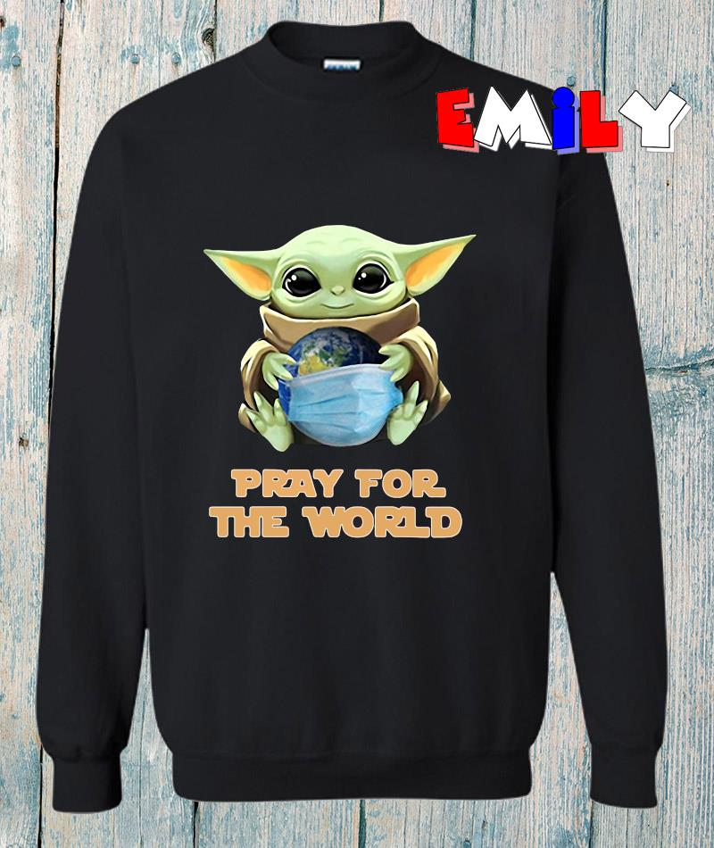 The Mandalorian Baby Yoda earth pray for the world sweatshirt