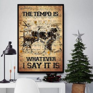 The tempo is whatever i say it is dictionary drumner canvas