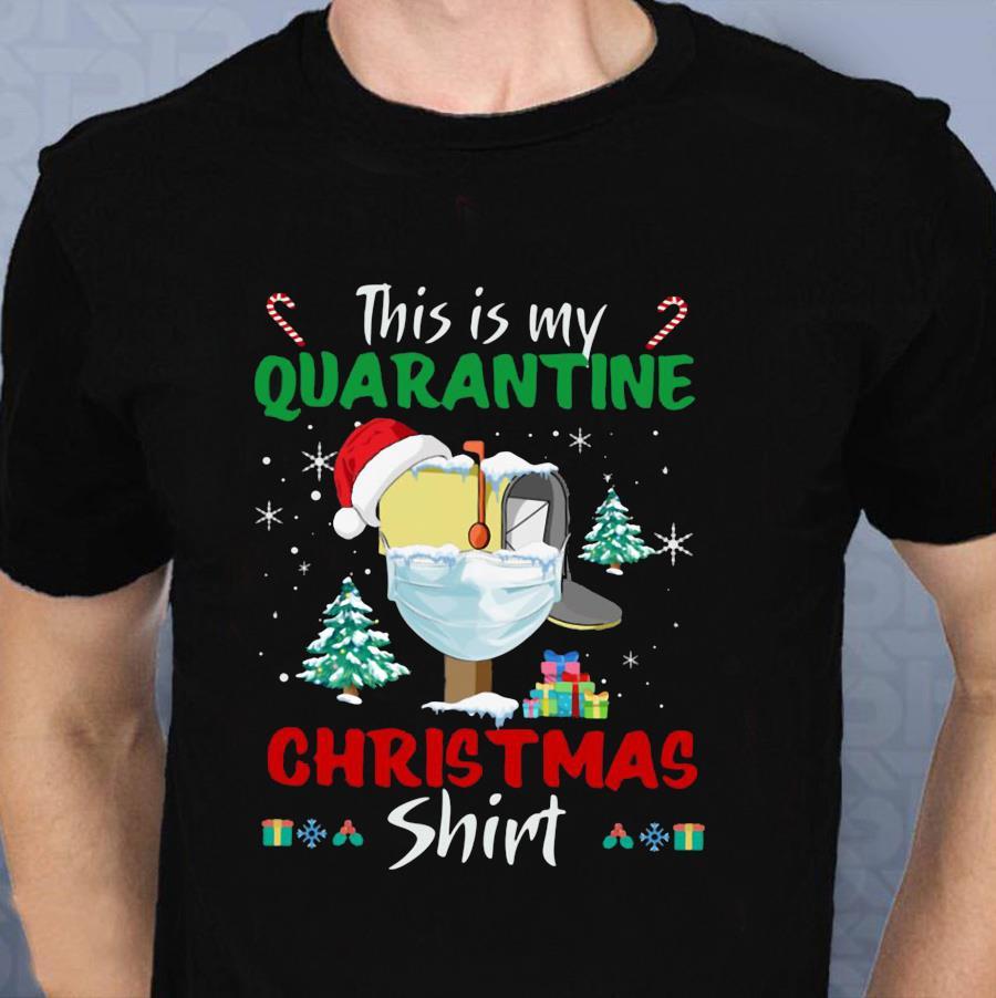 This is my quarantine Christmas mailbox t-shirt