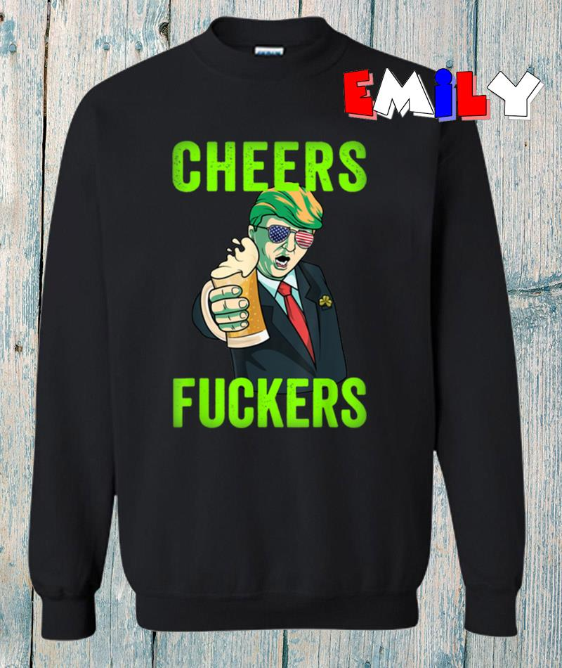 Trump 2020 cheers beer St Patricks Day sweatshirt