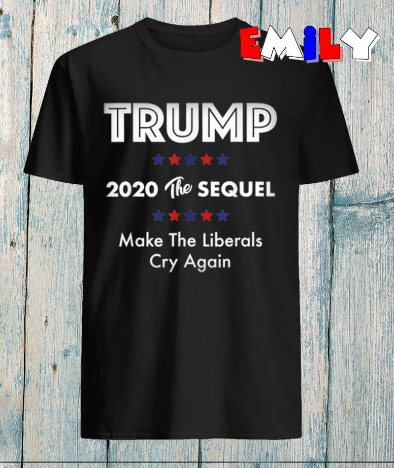 Trump 2020 the sequel make liberals cry again