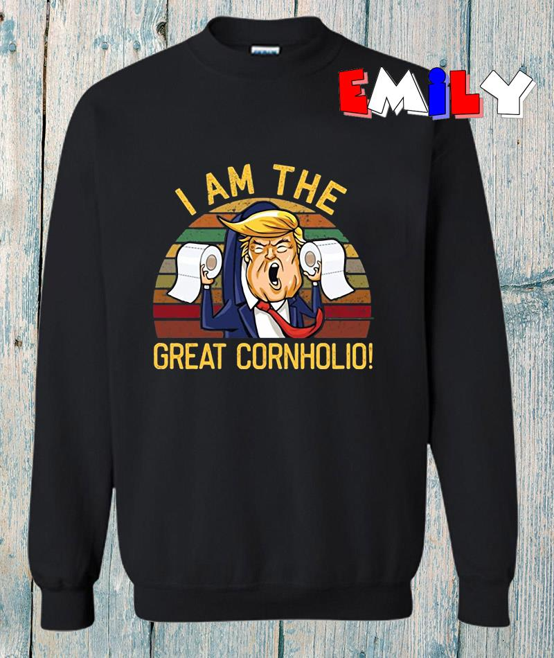 vintage Donald Trump Im the great cornholio sweatshirt