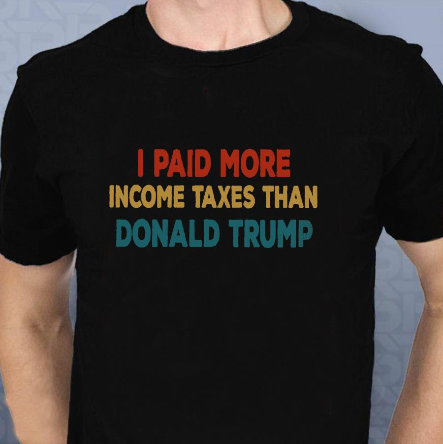Vintage I paid more in taxes than Donald Trump t-shirt