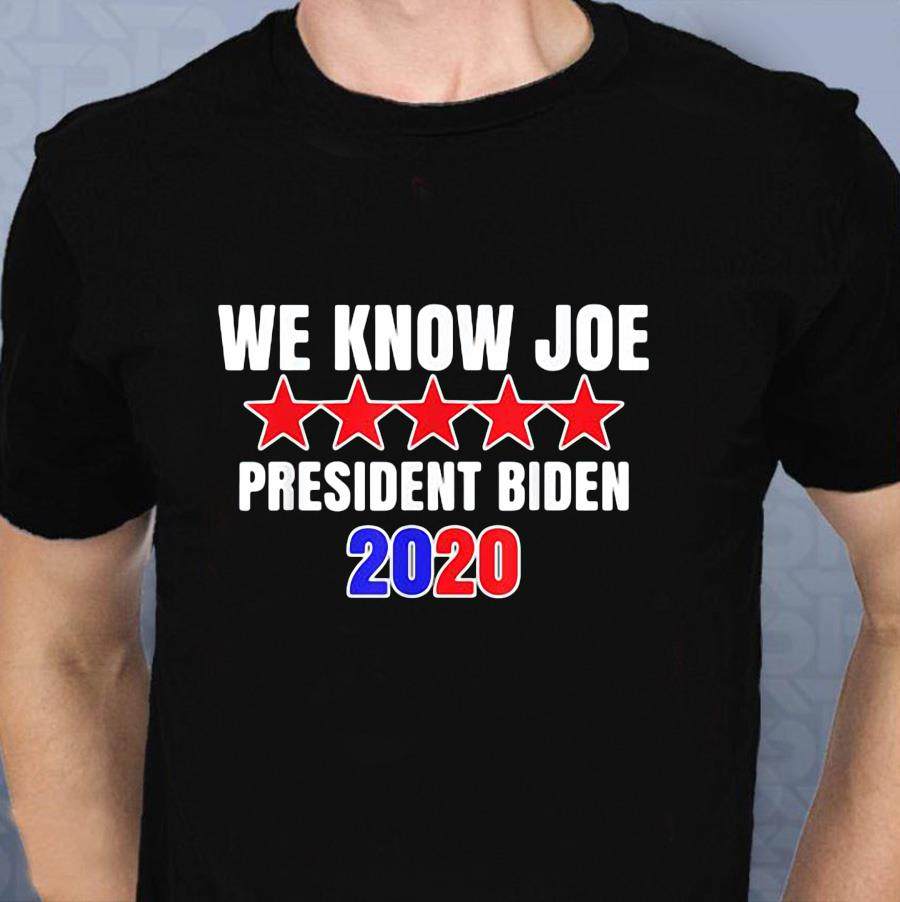 We know Joe president Biden 2020 t-shirt