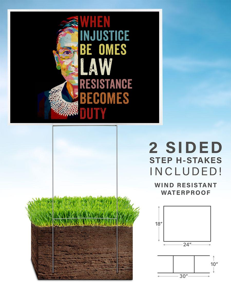 When injustice becomes law resistance becomes duty yard sign