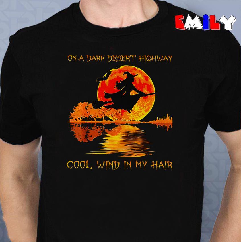 Witch broom on a dark desert highway cool wind in my hair unisex shirt