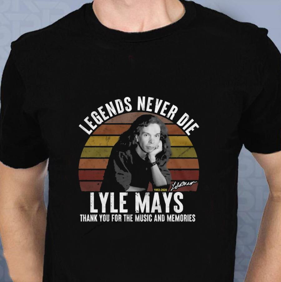 Lyle Mays 1953-2020 legends never die vintage shirt